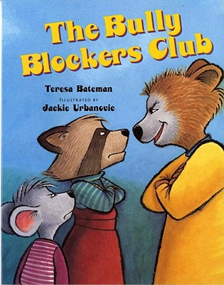 The Bully Blockers Club By Bateman, Teresa/ Urbanovic, Jackie (ILT)